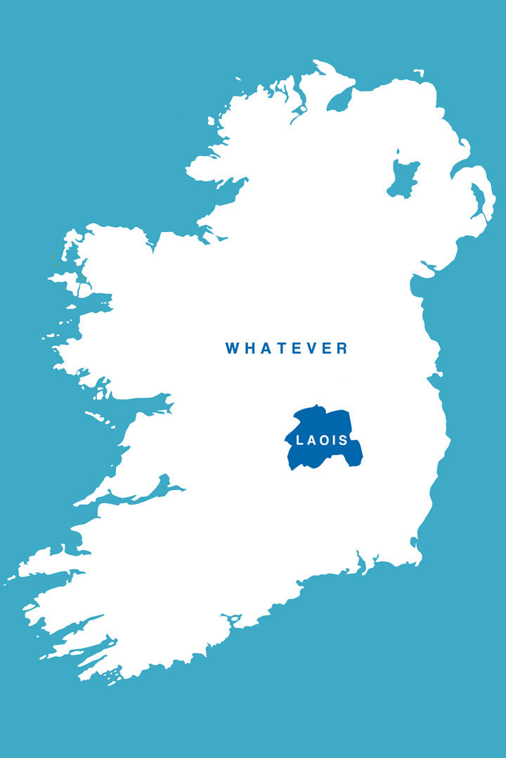 Laois Whatever!