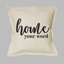 Load image into Gallery viewer, Home Script + Your Word Square Pillow