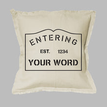 Load image into Gallery viewer, Entering Your Word Square Pillow