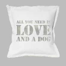 Load image into Gallery viewer, All You Need Is Love + A Dog Square Pillow