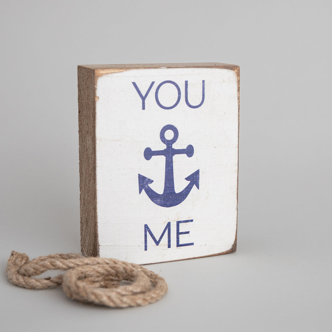 You Anchor Me Decorative Wooden Block