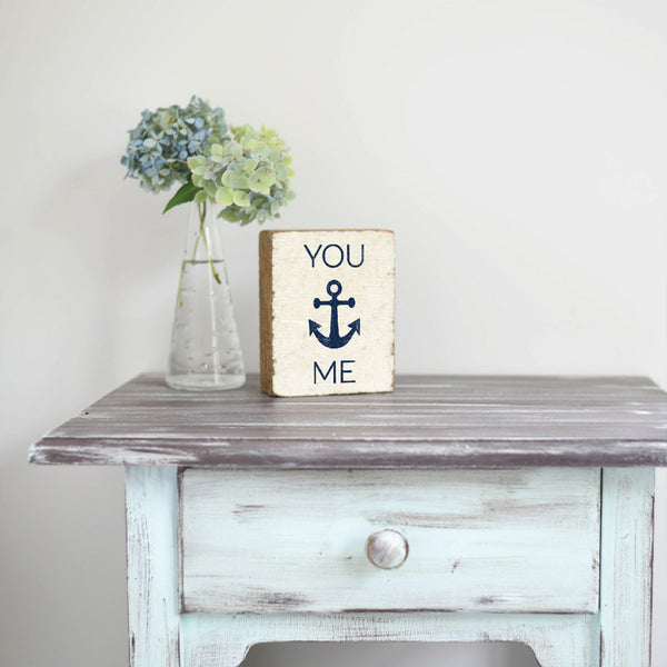 You Anchor Me Rustic Block