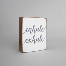 Load image into Gallery viewer, Inhale Exhale Decorative Wooden Block