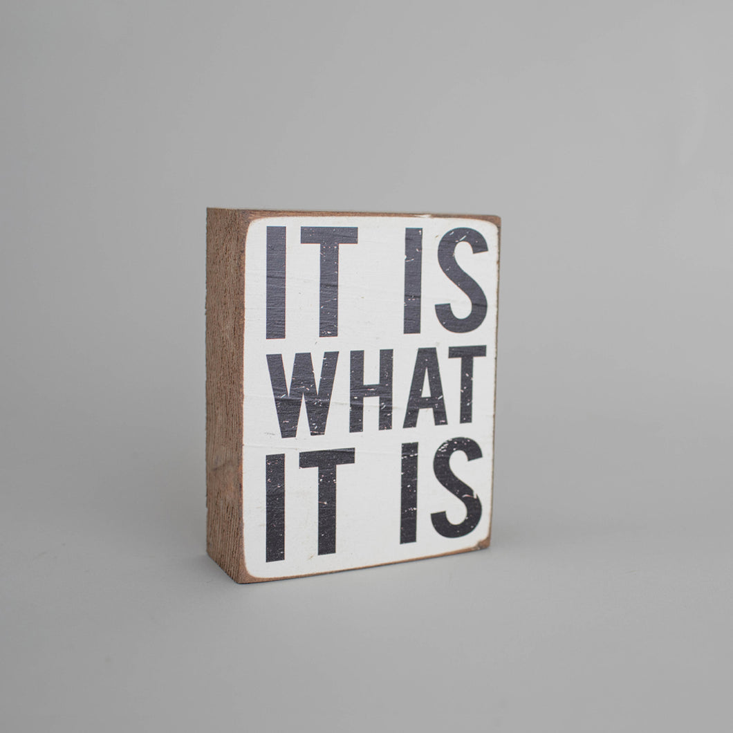 It Is What It Is Decorative Wooden Block