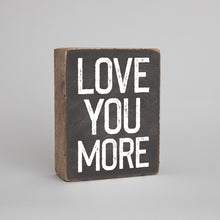 Load image into Gallery viewer, Love You More Decorative Wooden Block