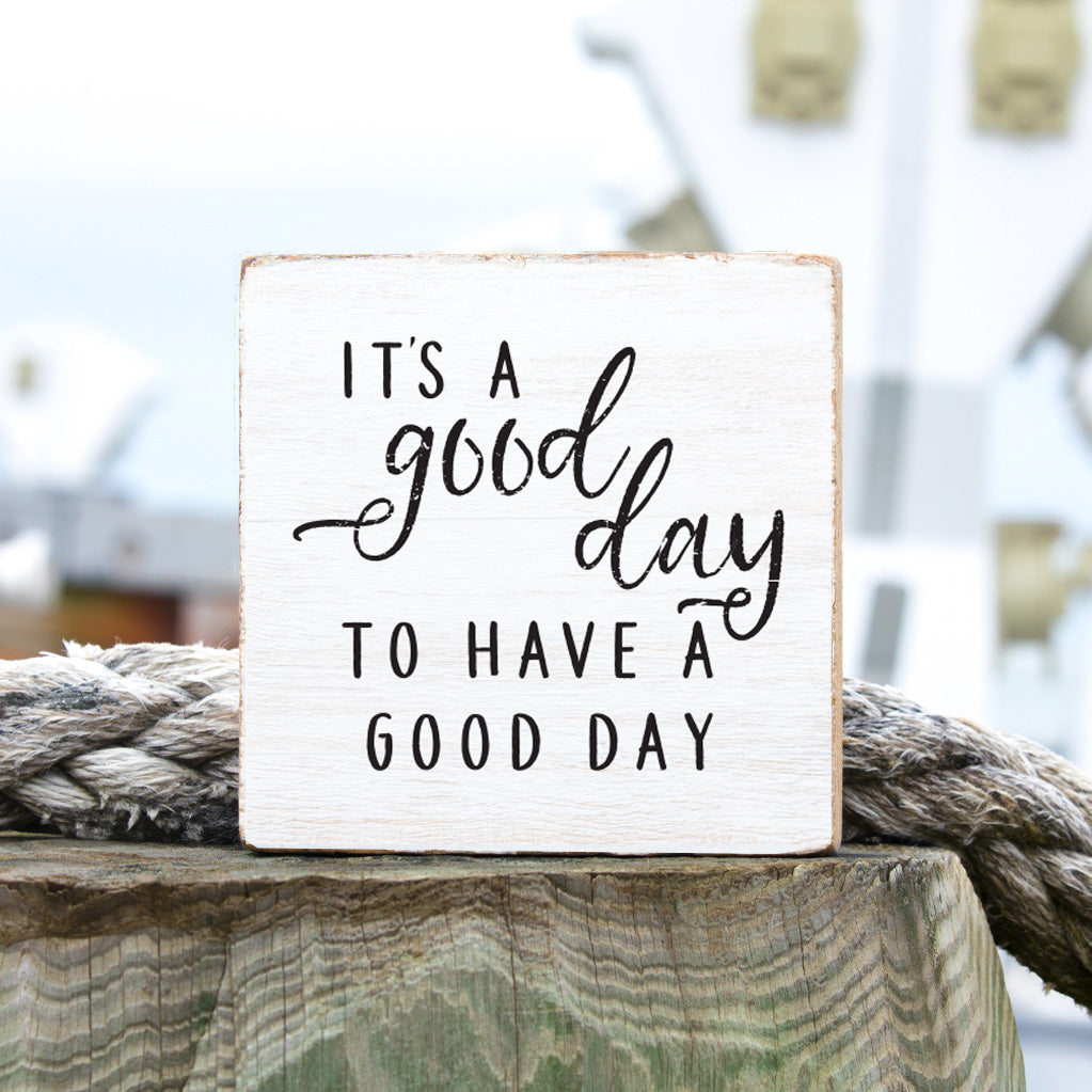 Good Day To Have A Good Day Decorative Wooden Block