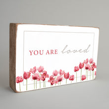 Load image into Gallery viewer, You are Loved Decorative Wooden Block