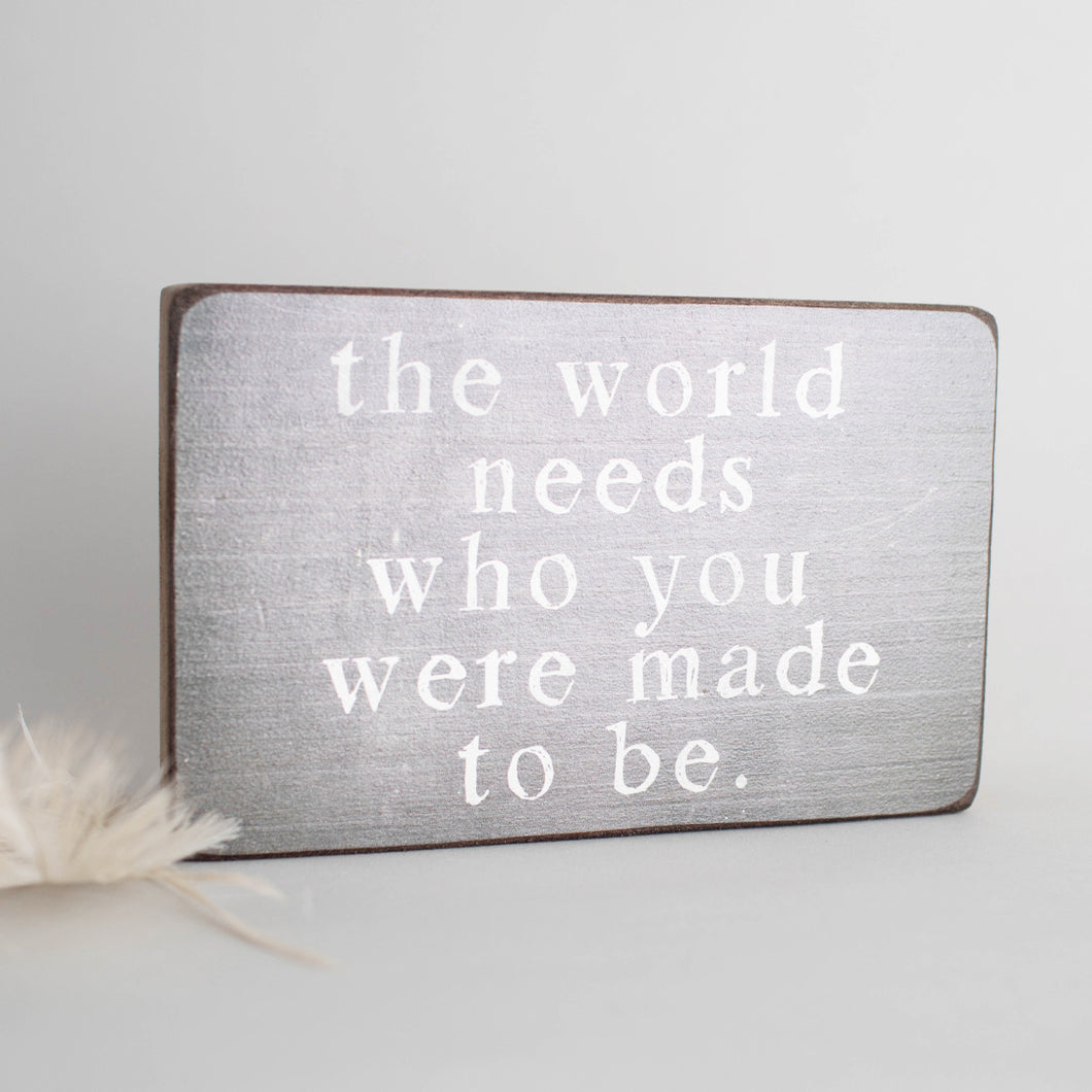 The World Needs You Decorative Wooden Block