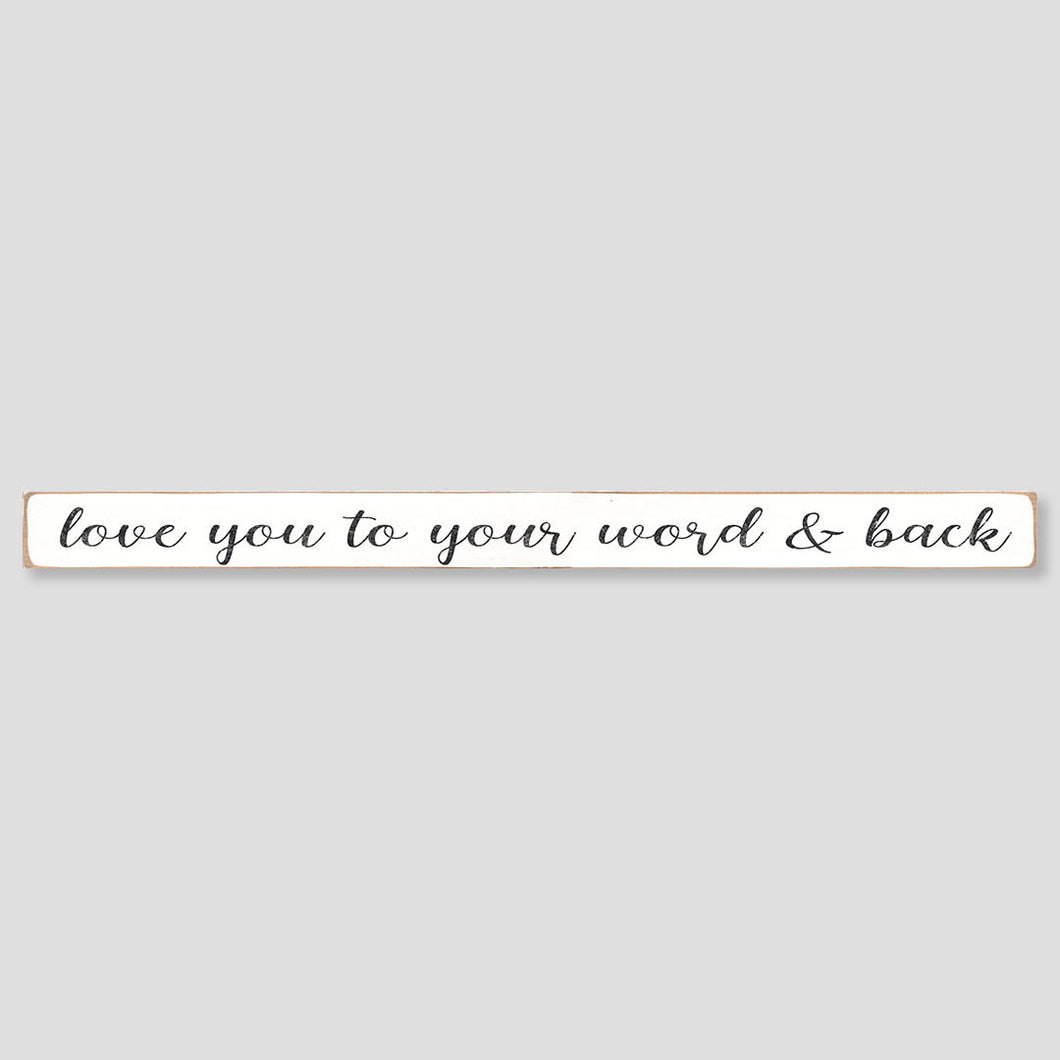 Love You To Your Word & Back Barn Wood Sign