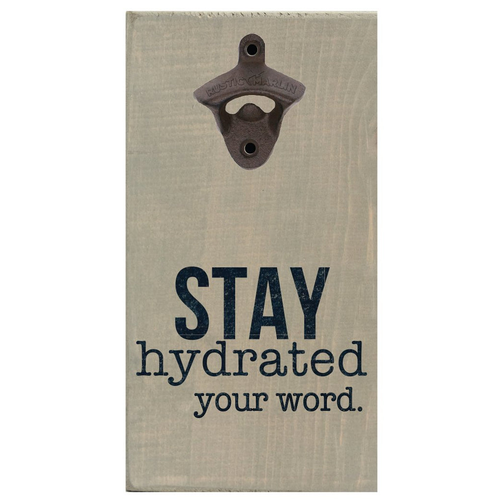 Personalized Stay Hydrated Bottle Opener by Rustic Marlin Home Décor and Accents