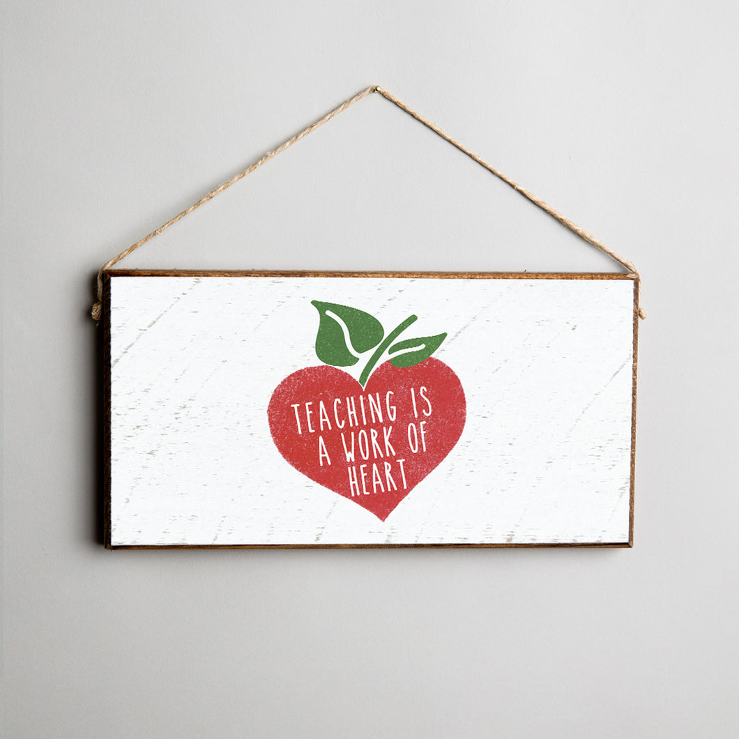 Teaching Is A Work Of Heart Twine Hanging Sign