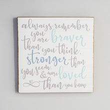 Load image into Gallery viewer, Braver Than You Think Rustic Wood Sign