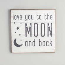 Load image into Gallery viewer, Love You To The Moon And Back Rustic Wood Sign