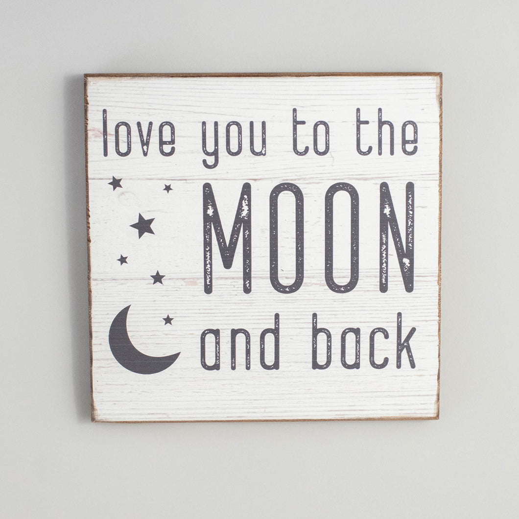 Love You To The Moon And Back Rustic Wood Sign