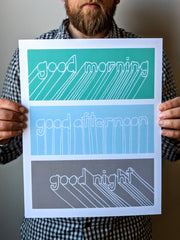 Good Morning, Good Afternoon, Good Night! Good Day Print by Brainstorm