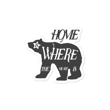 Home Is Where The Heart Is Bear - Sticker