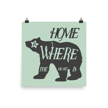 Home Is Where The Heart Is Bear - Poster