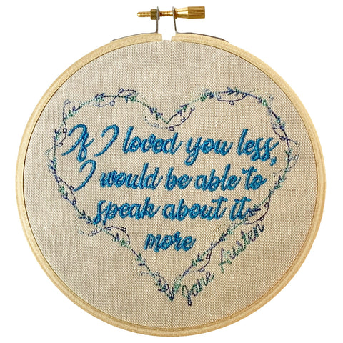 "Jane Austen Hoop – ""If I loved you less, I would be able to speak about it more"""