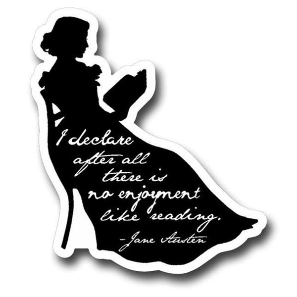 "Jane Austen Sticker - ""I declare after all there is no enjoyment like reading"""