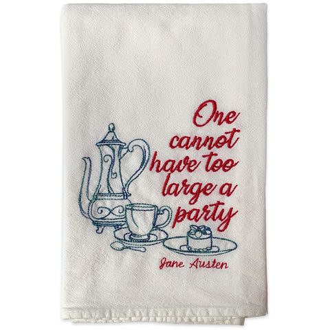 "Jane Austen Tea Towel – ""One cannot have too large a party"""