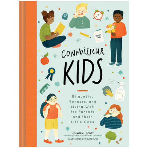 Connoisseur Kids: Etiquette, Manners and Living Well for Parents and Their Little Ones