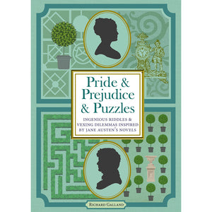 Pride & Prejudice & Puzzles: Ingenious riddles & vexing dilemmas inspired by Jane Austen's novels