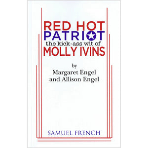 Red Hot Patriot: The Kick-Ass Wit of Molly Ivins Script