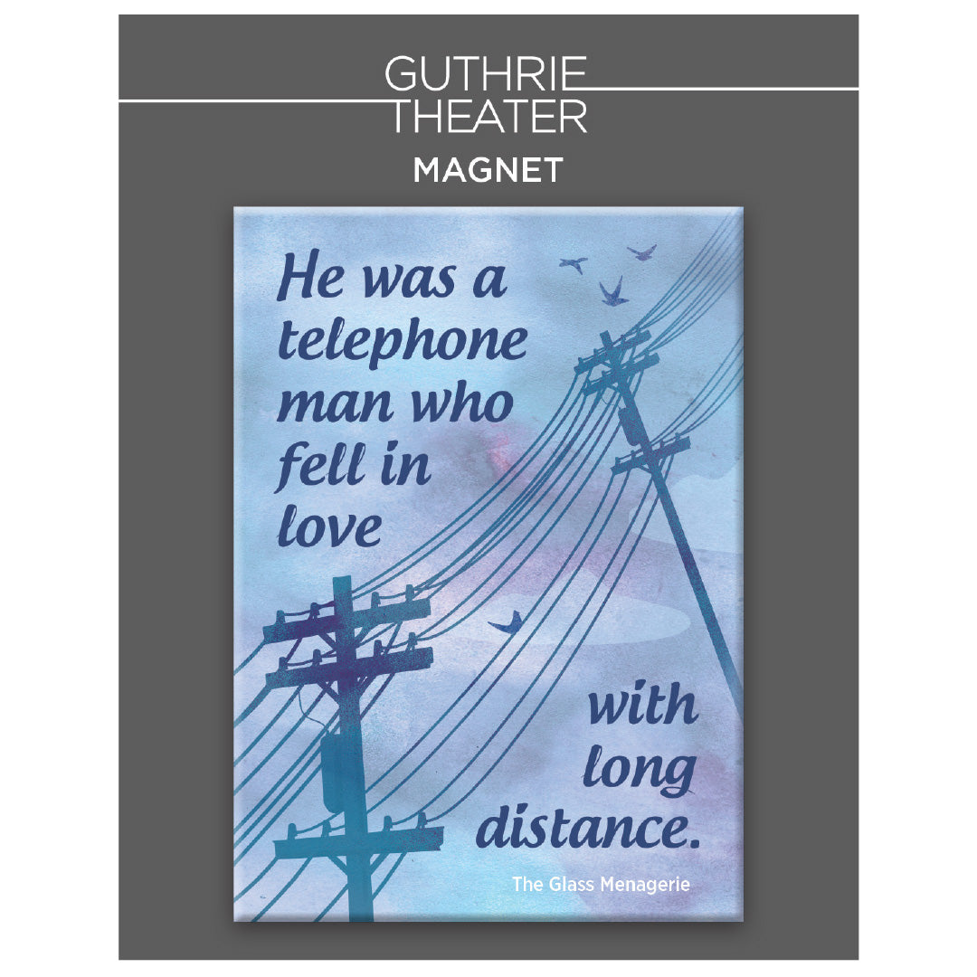 "The Glass Menagerie Magnet – ""He was a telephone man who fell in love with long distance"""