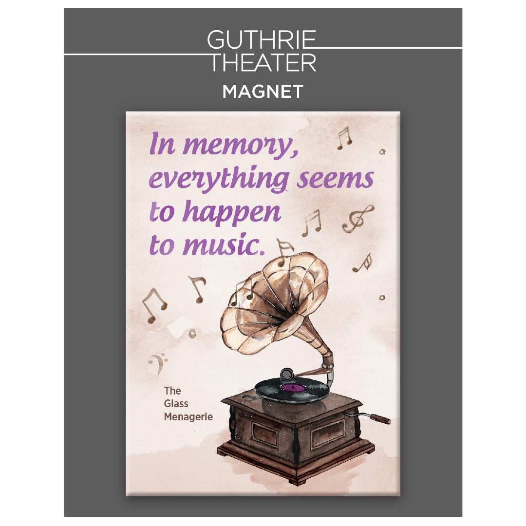 "The Glass Menagerie Magnet – ""In memory, everything seems to happen to music"""