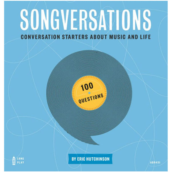 Songversations: Conversation Starters About Music and Life