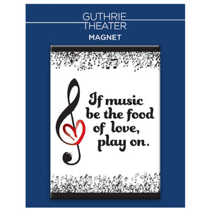 "Twelfth Night Magnet - ""If music be the food of love, play on"""