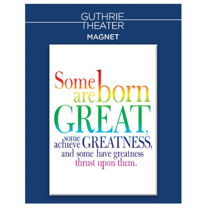 "Twelfth Night Magnet - ""Some are born great … """