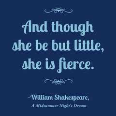 "Shakespeare ""And though she be but little, she is fierce"" Ladies T-shirt Blue - Adult"