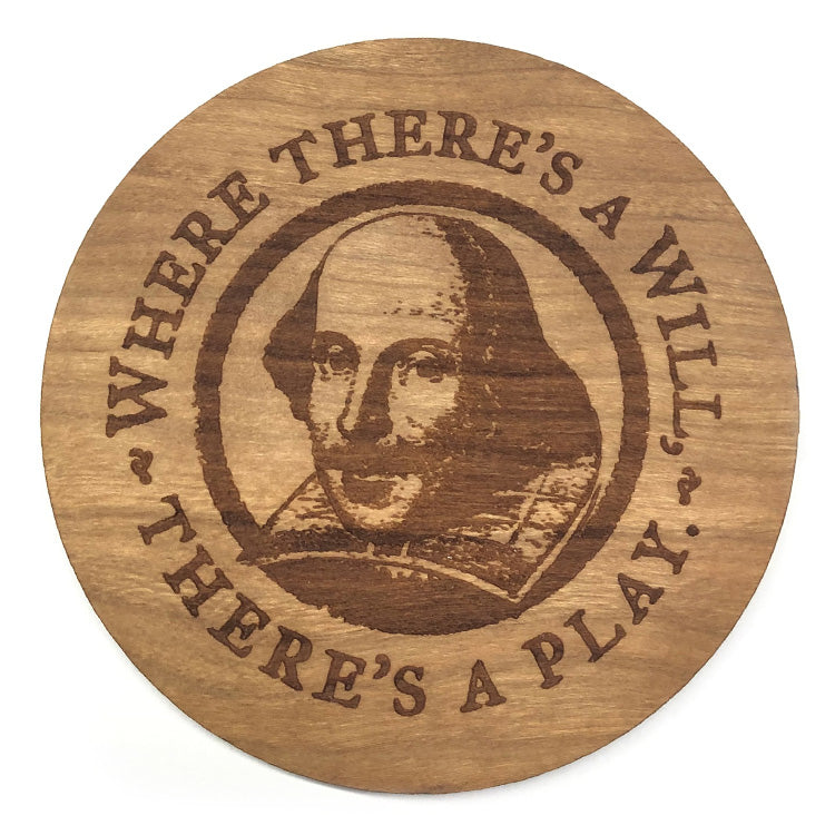 "Shakespeare ""Where There's a Will, There's a Play"" Wood Coaster"