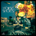 Horseshoes & Hand Grenades - Mixtape Download