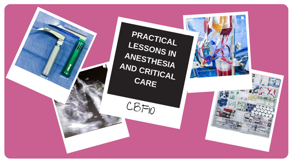 PRACTICAL LESSONS IN ANESTHESIA AND CRITICAL CARE