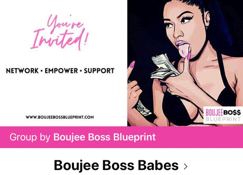 Boujee Boss Babes - Facebook Community