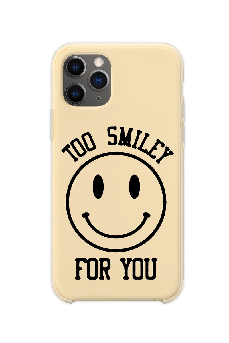 Too Smiley For You Phone Case