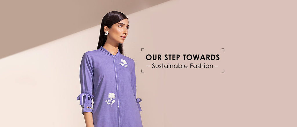 Our step towards sustainable fashion