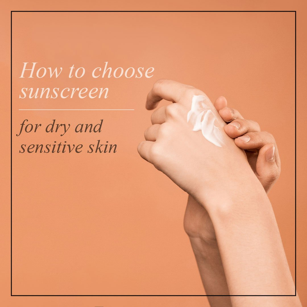 How to Choose Sunscreen for Dry and Sensitive Skin