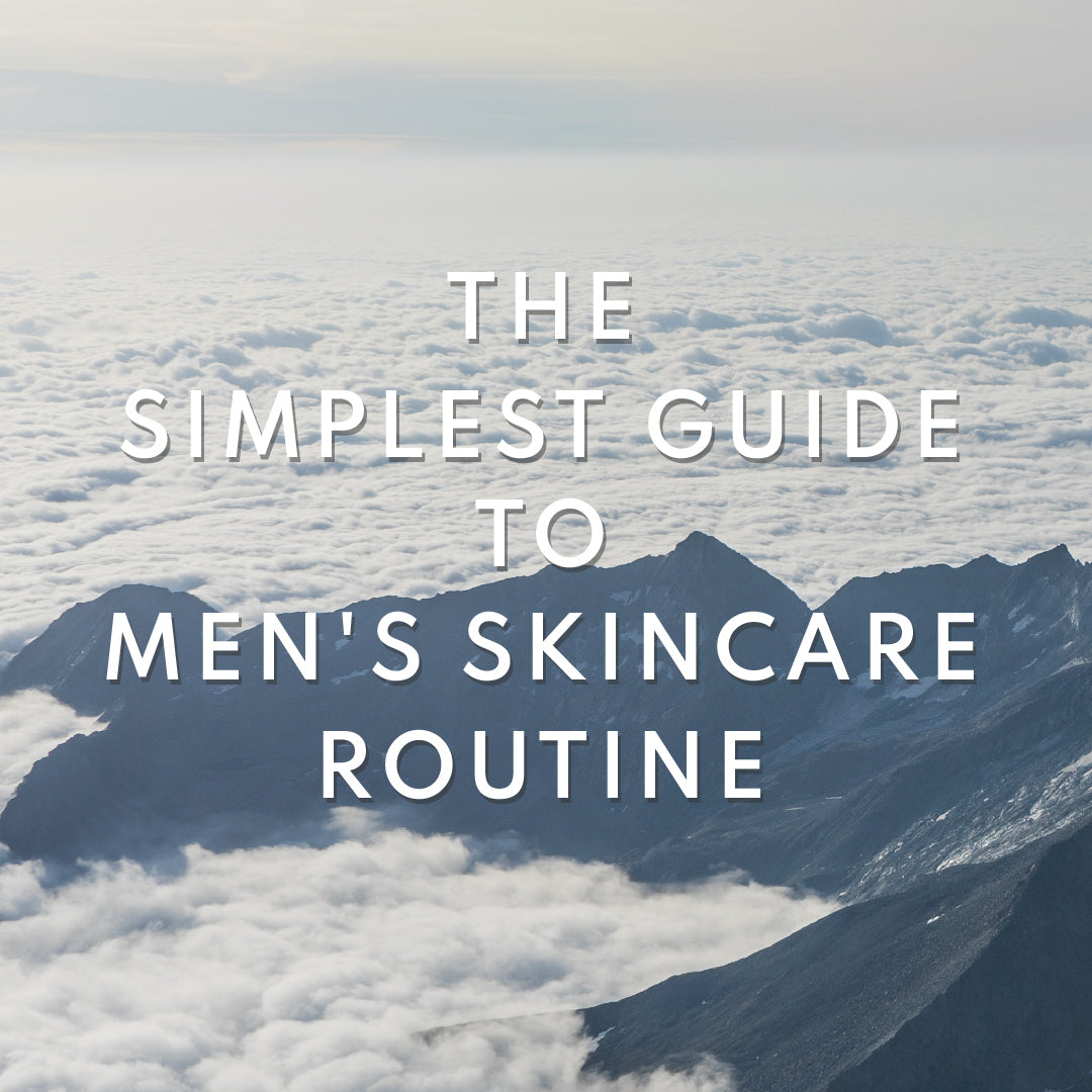 The Simplest Guide To Men's Skincare Routine