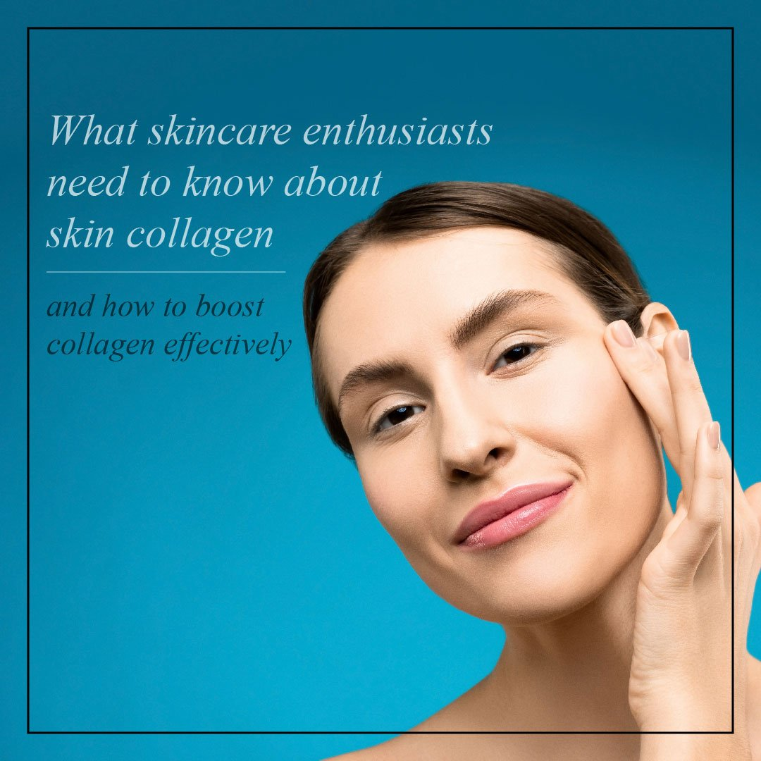What Skincare Enthusiasts Need to Know About Skin Collagen, and How to Boost Collagen Effectively