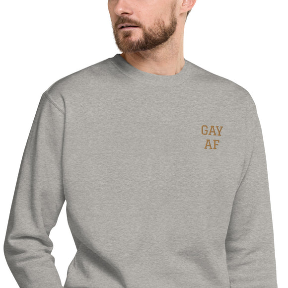 GAY AF Embroidered Unisex Sweatshirt