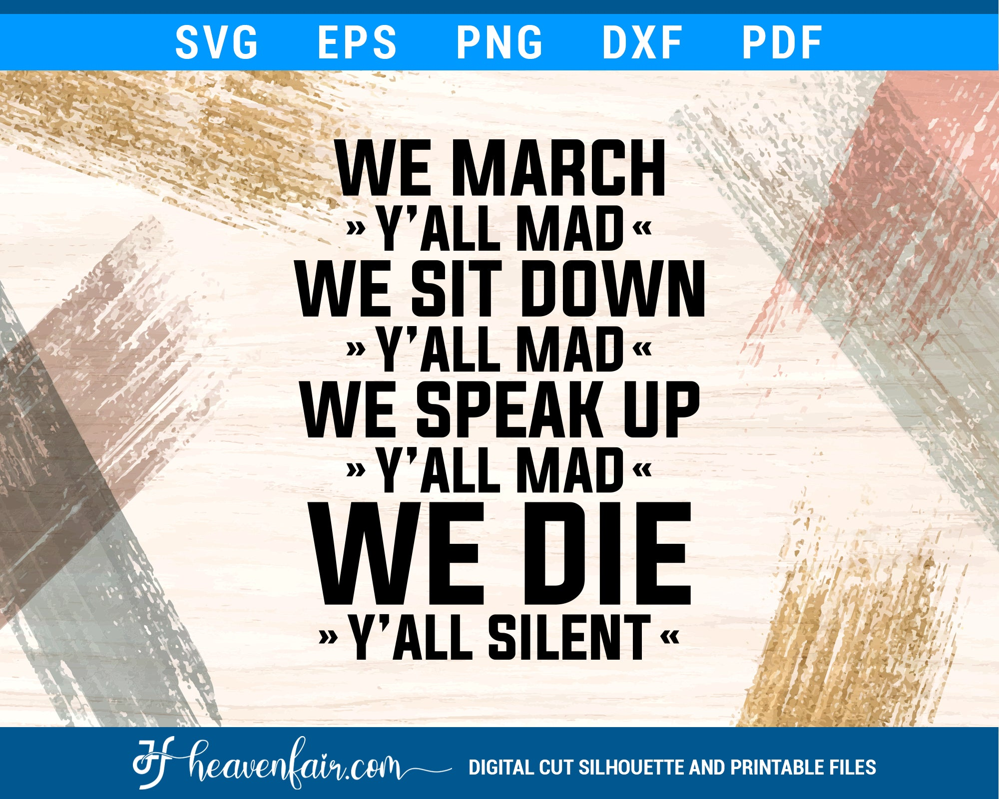 We March Yall Mad We Sit Down Yall Mad Svg Heaven Fair