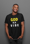 God Is A Vibe Unisex T-Shirt