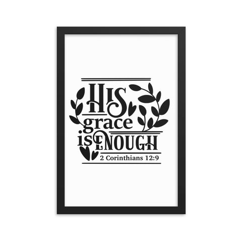 His Grace Is Enough Framed poster