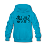 Nice Until Proven Naughty Kids' Hoodie - turquoise