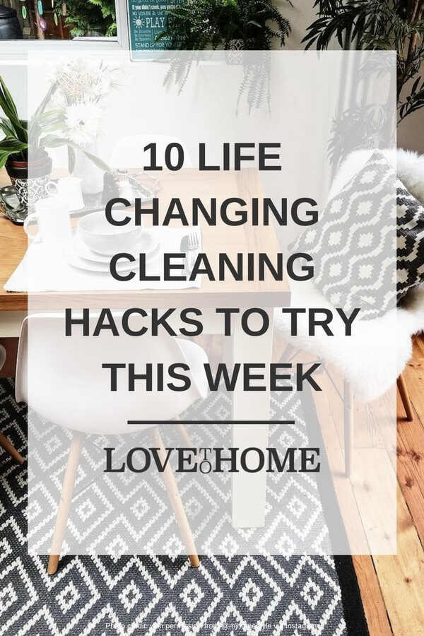10 life changing cleaning hacks you need to try in your home this week...