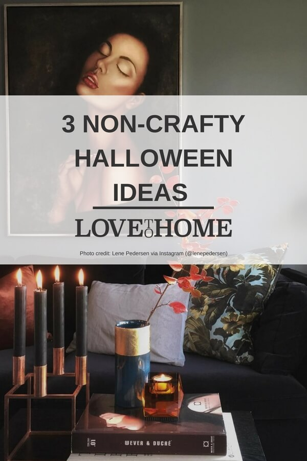 Want to mark Halloween without doing anything crafty? Here are three ideas to try on www.lovetohome.co.uk Photo credit: with permission from @lenepedersen via Instagram