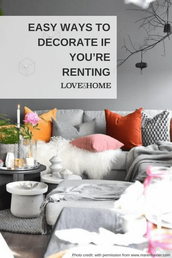 Here are some easy ways you can decorate your home if you're renting...